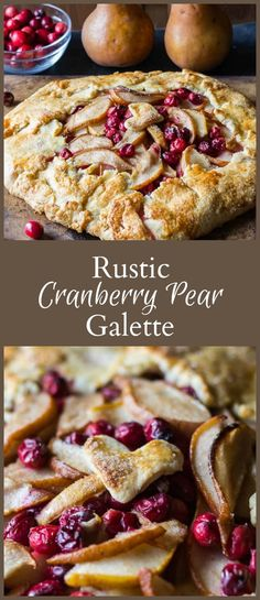 This cranberry pear galette is simple to make, with a rustic foolproof crust that anyone can create, showing off the natural beauty of the fresh fruit. #baking #entertaining #desserts #pierecipes