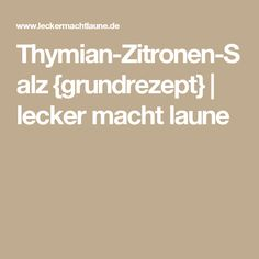 Thymian-Zitronen-Salz {grundrezept} | lecker macht laune