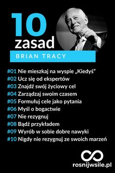 10 zasad Brian Tracy. #rozwój #motywacja #sukces #pieniądze #inspiracja #rosnijwsile #blog #biznes #zasady #ludziesukcesu Wisdom Quotes, Life Quotes, Happiness Quotes, Quotes Quotes, Motivational Words, Inspirational Quotes, Brian Tracy, Abraham Hicks Quotes, Work Motivation