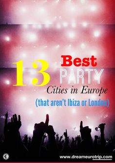 13 Best Cities to Go Clubbing in Europe (that aren't Ibiza or London). Includes Paris!