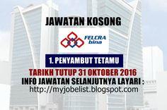 Jawatan Kosong di FELCRA Bina Sdn Bhd - 31 Oktober 2016  Jawatan kosong terkini di FELCRA Bina Sdn Bhd Oktober 2016. Permohonan adalah dipelawa daripada warganegara Malaysia yang berumur tidak kurang daripada 18 tahun ke atas pada tarikh tutup iklan jawatan dan berkelayakan untuk mengisi kekosongan jawatan kosong terkini di FELCRA Bina Sdn Bhd sebagai :1. PENYAMBUT TETAMU Tarikh tutup permohonan 31 Oktober 2016 Lokasi : Kuala Lumpur Sektor : Swasta  Cara Memohon Permohonan hendaklah dibuat…