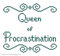 Queen of Procrastination - FREE Cross Stitch Chart