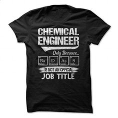 Chemical engineer badass - #cool tshirt designs #cotton shirts. I WANT THIS => https://www.sunfrog.com/Jobs/Chemical-engineer-badass.html?id=60505