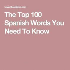 If you can learn these 100 Spanish words and understand how they're used, you'll be a long way toward being able to communicate freely en Espanol. Most Common Spanish Words, Simple Spanish Words, Spanish Help, Learn To Speak Spanish, Spanish Basics, Spanish Lessons, French Lessons, Spanish 101, Spanish Class