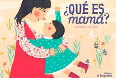 """Fran Pintadera / Txell Darné. ·¿Qué es mama?"""". Editorial La fragatina (2 a 6 años)"""