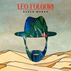 """Il nuovo incredibile album di Leo Folgori """"Nuevo Mundo"""" fuori ora ovunque!"""