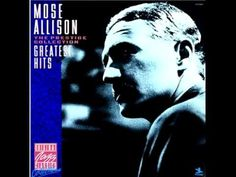 Mose Allison Do Nothin' 'Till You Hear From Mose Allison Sings 1959