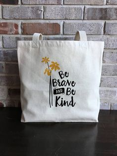 Be Brave - Have Courage and Be Kind - Mindfulness Gift - Inspirational Quote - Large Canvas Tote Bag - Yoga Bag - School Bag - Shoulder Bag Large Canvas Tote Bags, Have Courage And Be Kind, Painted Bags, Diy Tote Bag, Embroidered Bag, Jute, Printed Tote Bags, Reusable Bags, Cloth Bags
