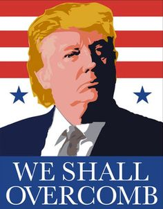 Funniest Political Memes of 2015: Donald Trump: We Shall Overcomb