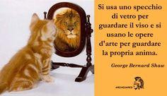 """""""Si usa uno specchio di vetro per guardare il viso e si usano le opere d'arte per guardare la propria anima."""" (George Bernard Shaw)"""