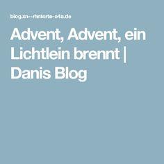 Advent, Advent, ein Lichtlein brennt | Danis Blog