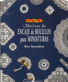 Motivos Encajes de Bolillos para Miniaturas - rosi ramos - Веб-альбомы Picasa