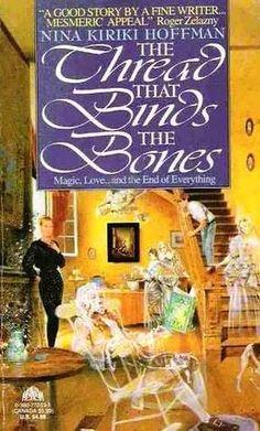 Nina Kiriki Hoffman, The Thread That Binds the Bones (Chapel Hollow #1)