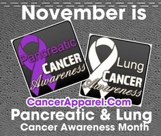 November is Pancreatic Cancer and Lung Cancer Awareness Month. Lung Cancer Causes, Colon Cancer, Pancreatic Cancer Awareness Month, Las Vegas, Cute Words, Cancer Support, Awareness Ribbons, Lunges