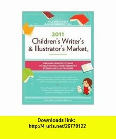 2011 Childrens Writers And Illustrators Market 23rd (twenty third) edition Text Only Alice Pope ,   ,  , ASIN: B004NQ2BTA , tutorials , pdf , ebook , torrent , downloads , rapidshare , filesonic , hotfile , megaupload , fileserve
