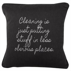 CUSHI   Cleaning Is Cushion #pillow #cushion #homedecor Cushion Pillow, Cushions, Pillows, Chalkboard Quotes, Art Quotes, Decor Ideas, Comfy, Cleaning, Amazing