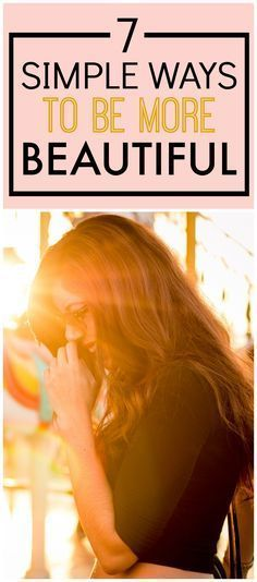 These 7 Ways to Be More Beautiful are AMAZING! I've already started on some of them and I ALREADY feel confident! These steps have helped me SO MUCH. This is such a GREAT post!  Definitely pinning for later!