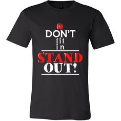 f33614407538 Quote Tshirts - Don t Fit In - STAND OUT! Cool Quote Printed on Tshirt
