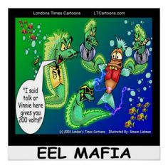 #Eel #Mafia #Funny @LTCartoons #Poster 50%off Code ZAZZARTGIFTS Ends Sat 12amPT #humor #fish #ocean #sale #gift @pinterest