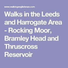Walks in the Leeds and Harrogate Area - Rocking Moor, Bramley Head and Thruscross Reservoir Leeds, Walks, Travel, Viajes, Destinations, Traveling, Trips
