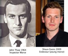 Young John Thaw (Inspector Morse) and Shaun Evans (Endeavour [prequel to morse]) I think they cast pretty well!