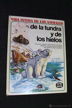 VIDA INTIMA DE LOS ANIMALES DE LA TUNDRA Y LOS HIELOS - Nº 7 - EDITORIAL AURIGA CIENCIA