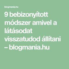 9 bebizonyított módszer amivel a látásodat visszatudod állítani – blogmania.hu Healing, Math Equations
