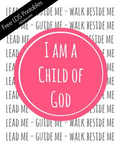 I Am A Child of God - free printable ldslane.net