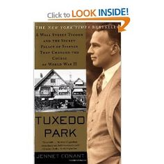 Tuxedo Park: A Wall Street Tycoon and the Secret Palace of Science That Changed the Course of World War II by Jennet Conant