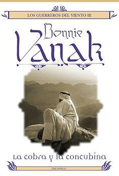 """La Cobra y La Concubina- Bonnie Vanak. 3º libro de la trilogía """"Los Guerreros del Viento"""""""