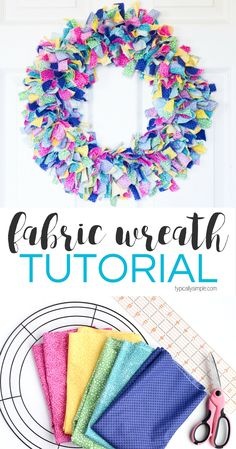A fabric rag wreath is a fun way to add some color and texture to your front door! This tutorial includes a supply list and step-by-step instructions for making a beautiful fabric wreath!