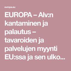 EUROPA – Alv:n kantaminen ja palautus – tavaroiden ja palvelujen myynti EU:ssa ja sen ulkopuolella – alv-kannat Euroopassa – yritysten välinen kaupankäynti ja kuluttajakauppa – poikkeukset Romania, Monaco, Europe