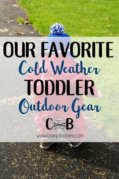 Our Favorite Cold Weather Toddler Outdoor Gear, including how to buy Patagonia gear on a budget! There's no such thing as bad weather, only bad gear! This list of our favorite cold weather outdoor gear for toddlers keeps our kid warm when it's cold outsid