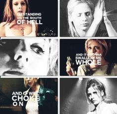 I'm standing on the mouth of hell // Buffy the Vampire Slayer