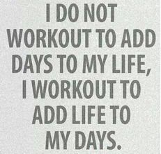 I DO NOT WORKOUT TO ADD DAYS TO MY LIFE, I WORKOUT TO ADD LIFE TO MY DAYS VINYL STICKER