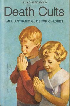 > s Lady Bird book - Death Cukts - An illustrated guide for Children