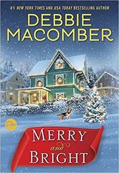 My recent favorite books: Book Spotlight - Merry and Bright by Debbie Macomber