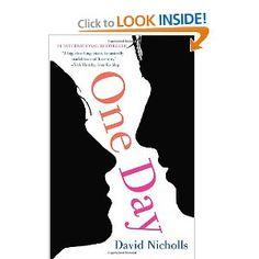 One Day by David Nicholls...Another one I couldn't put down...makes the movie look  awful!