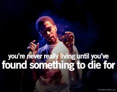find something worth dying for #Kid Cudi quote New Hip Hop Beats Uploaded  http://www.kidDyno.com