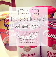 Because I Said So: Top Ten Braces Friendly Foods. Pretty much eating this stuff anyway. Along with a spoonful of peanut butter every now and then and milk.