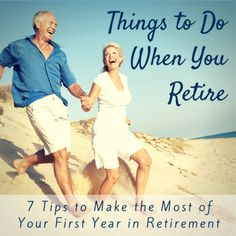 Retirement can go from exciting or relaxing to boring pretty quickly. Here are seven ways to help make the first year of this new and exciting phase of your life something enjoyable.