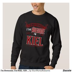 I'm Awesome. I'm KIEL. Gift Birthdary Sweatshirt - Outdoor Activity Long-Sleeve Sweatshirts By Talented Fashion & Graphic Designers - #sweatshirts #hoodies #mensfashion #apparel #shopping #bargain #sale #outfit #stylish #cool #graphicdesign #trendy #fashion #design #fashiondesign #designer #fashiondesigner #style