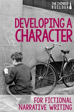 Developing a character for fictional narrative writing. Lots of ideas and activities to do with students. From The Thinker Builder.