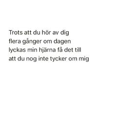 Bajs Elsa e snäll oftast men hon slåss ofta fuck. Qoutes About Love, Quotes About Moving On, Hurt Quotes, Quotes For Him, Mood Quotes, Poetry Quotes, Swedish Quotes, Complicated Love, Quotes About Everything