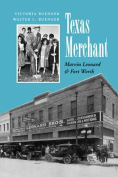 Texas Merchant: Marvin Leonard and Fort Worth (Kenneth E. Montague Series in Oil and Business History) by Victoria Buenger. $19.95. Publication: May 21, 2008. Series - Kenneth E. Montague Series in Oil and Business History (Book 11). Publisher: Texas A&M University Press (May 21, 2008)