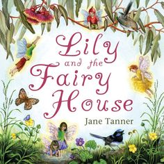 Fairy Book: Lily and the Fairy House