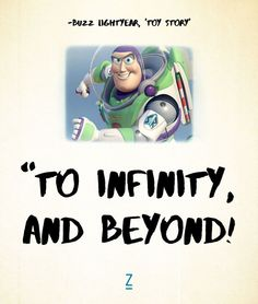 """To infinity and beyond!"" from 'Toy Story' - Pixar movie quotes"