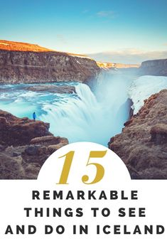 15 Remarkable Things to see and Do in #Iceland
