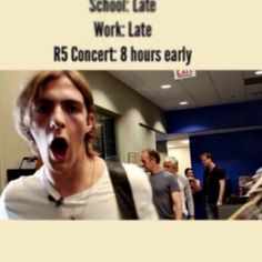 Lmao! So true! You know, if I ever got to go to an R5 concert (once they come to my town)