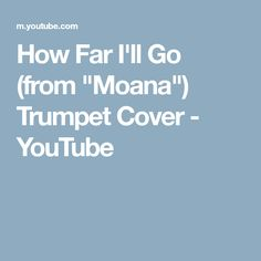 "How Far I'll Go (from ""Moana"") Trumpet Cover - YouTube"